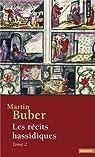Les récits hassidiques, tome 2 par Buber
