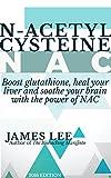 N-acetylcysteine - Boost glutathione, heal your