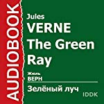 The Green Ray [Russian Edition] | Jules Verne
