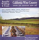 Beautiful Weddings & Events: California Wine Country: Sonoma, Napa, Mendocino, Marin Lake