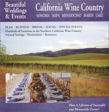 Download Beautiful Weddings & Events: California Wine Country: Sonoma, Napa, Mendocino, Marin Lake pdf