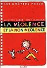 La violence et la non-violence par Brigitte Labbé