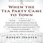 When the Tea Party Came to Town | Robert Draper