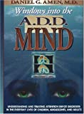 Windows into the A. D. D. Mind, Daniel G. Amen, 1886554005