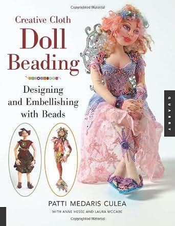 Amazon.com: Creative Cloth Doll Beading: Designing and Embellishing