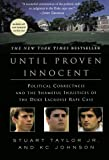 Until Proven Innocent, Stuart Taylor and K. C. Johnson, 0312384866