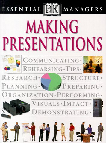 Making Presentations (DK Essential Managers)