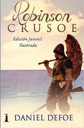 Robinson Crusoe: Edición Juvenil Ilustrada: Amazon.es: Daniel Defoe: Libros