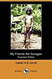 My Friends the Savages, G. B. Cerruti, 1409974073