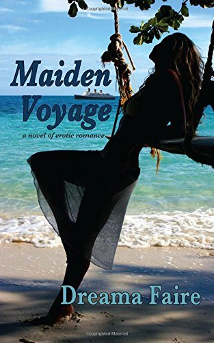 Maiden Voyage: a novel of erotic romance by Dreama Faire (May 31,2005) -