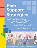 img - for Peer Support Strategies for Improving All Students' Social Lives and Learning book / textbook / text book