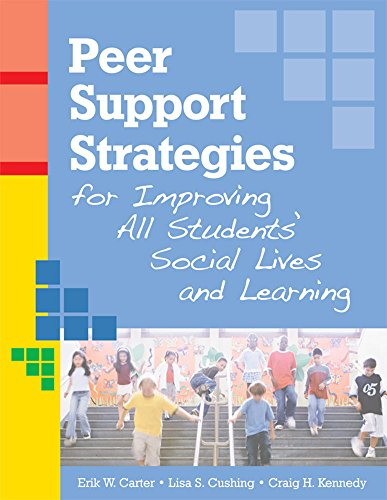Peer Support Strategies for Improving All Students' Social Lives and Learning