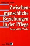img - for Zwischenmenschliche Beziehungen in der Pflege. Ausgew hlte Werke. book / textbook / text book