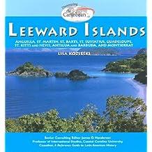 Leeward Islands: Anguilla, St. Martin, St. Barts, St. Eustatius, Guadeloupe, St. Kitts and Nevis, Antigua and Barbuda, and Montserrat