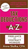 Tax Deductions A to Z for Freelancers and Contract Workers, Anne Skalka, 1933672161