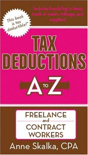 Tax Deductions A to Z for Freelance and Contract Workers (Tax Deductions A to Z series)