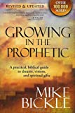 Growing in the Prophetic, Mike Bickle, 1599793121