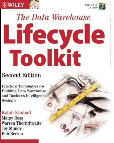 The Data Warehouse Lifecycle Toolkit 2nd (second) edition (The Data Warehouse Lifecycle Toolkit 2nd Edition)