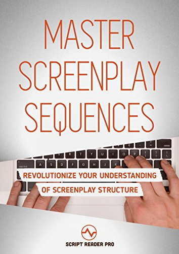 Master screenplay sequences the ultimate guide to making master screenplay sequences the ultimate guide to making screenwriting structure that much easier by fandeluxe Gallery