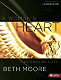 A Woman's Heart Leader's Guide, Beth Moore, 141585579X