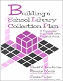 img - for Building a School Library Collection Plan: A Beginning Handbook With Internet Assist book / textbook / text book