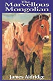 The Marvellous Mongolian, James Aldridge, 1550418203
