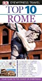 Eyewitness Travel Guides Top Ten - Rome, Reid Bramblett and Jeffrey Kennedy, 0756669472
