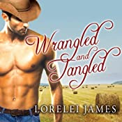Wrangled and Tangled: Blacktop Cowboys, Book 3 | Lorelei James