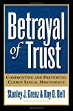 img - for Betrayal of Trust: Confronting and Preventing Clergy Sexual Misconduct book / textbook / text book