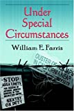 Under Special Circumstances, William Farris, 1413747426