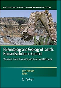 ''PDF'' Paleontology And Geology Of Laetoli: Human Evolution In Context: Volume 2: Fossil Hominins And The Associated Fauna (Vertebrate Paleobiology And Paleoanthropology). Japanese SHORT permitia services Explico public Mejor