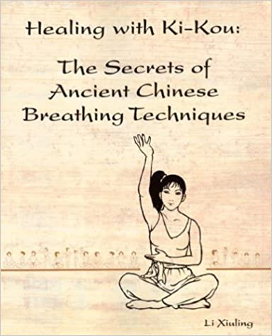 Healing with Ki-Kou : The Secrets of Ancient Chinese Breathing Techniques