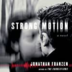 Strong Motion | Jonathan Franzen
