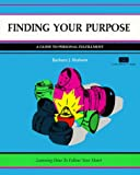img - for Finding Your Purpose: A Guide to Personal Fulfillment book / textbook / text book