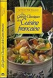 Les grands classiques de la cuisine française (French Edition)