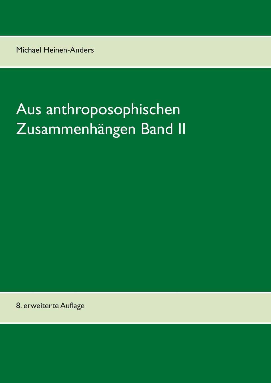 Aus anthroposophischen Zusammenhängen Band II: 9. erweiterte Auflage