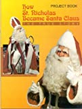 How St. Nicholas Became Santa Claus, Bernie Marquis, Theresa Frances Myers, 0819833770