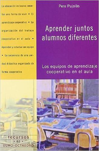 Resultado de imagen de aprender juntos alumnos diferentes los equipos de aprendizaje cooperativo en el aula