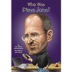 Who Was Steve Jobs? | Pam Pollack,Meg Belviso