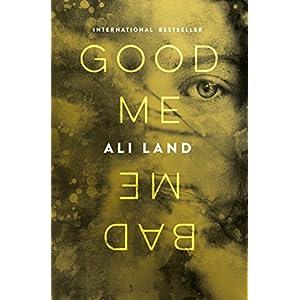 Good Me Bad Me: A Novel