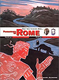 Sur les traces des fondateurs de Rome par Philippe Castejon