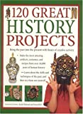 120 Great History Projects, Struan Reid, 184476124X