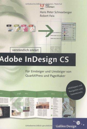 Adobe InDesign CS verständlich erklärt: Für Einsteiger und Umsteiger von QuarkXPress und PageMaker (Galileo Design)