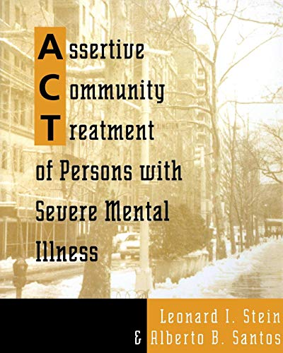 Assertive Community Treatment of Persons With Severe Mental Illness (Norton Professional Books)