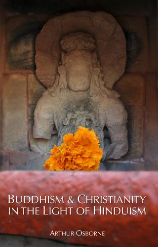 Buddhism & Christianity in the Light of Hinduism