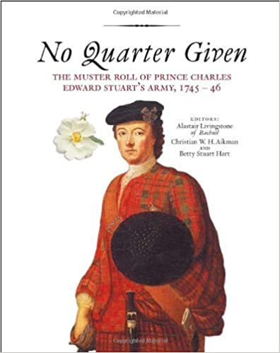 Book No Quarter Given: The Muster Roll of Prince Charles Edward Stuart's Army, 1745-46 by Christian Aikman (2001-05-31)