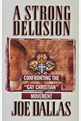 """A Strong Delusion: Confronting the """"Gay Christian"""" Movement Paperback"""