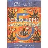 Le cinquième accord toltèque : La voie de la maitrise de soi (French Edition)