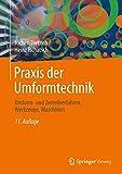 Praxis der Umformtechnik: Umform- und Zerteilverfahren, Werkzeuge, Maschinen