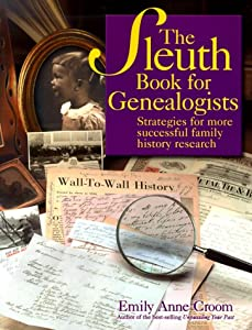 The Sleuth Book for Genealogists Emily Croom
